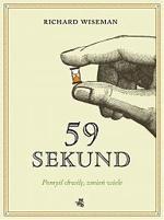 Okładka książki 59 sekund. Pomyśl chwilę, zmień wiele