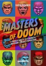 Masters of Doom: O dwóch takich, co stworzyli imperium i zmienili popkulturę