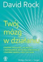 Okładka książki David Rock - Twój mózg w działaniu  width=